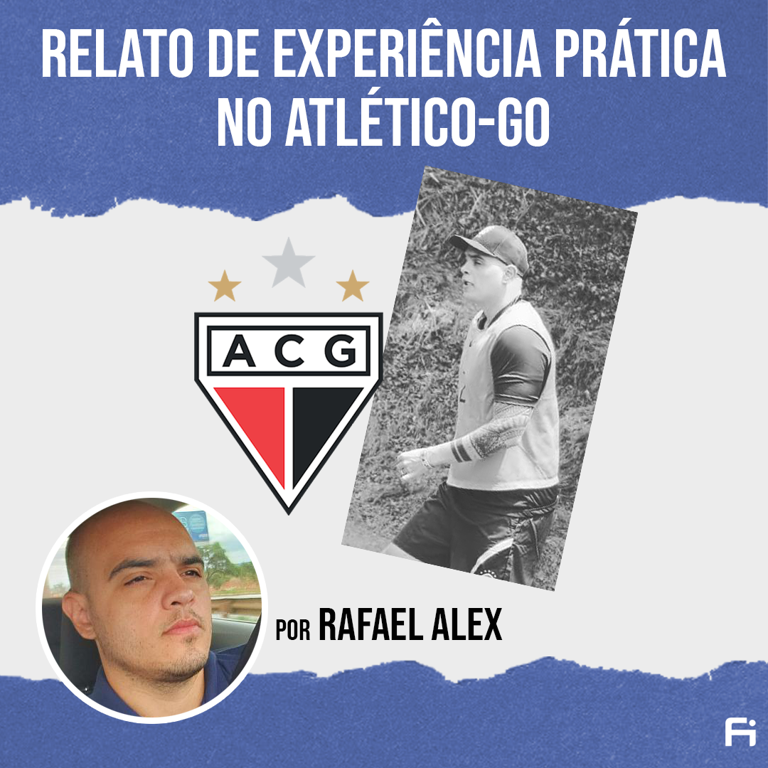 Relato do Aluno FI - Rafael Alex no Atlético Goianiense