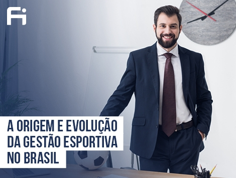 Gestão - A Origem e Evolução da Gestão Esportiva no Brasil